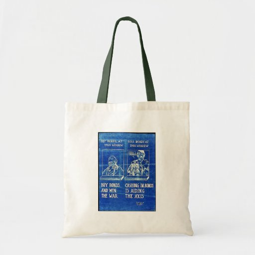 Buy Bonds And Win The War, Cashing In Bonds Is Aid Tote Bag