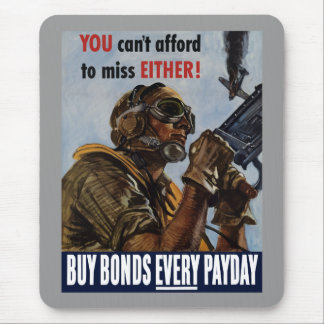 Buy Bonds Every Payday -- WW2 Poster Mouse Pad