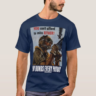 Buy Bonds Every Payday -- WW2 Poster T-Shirt