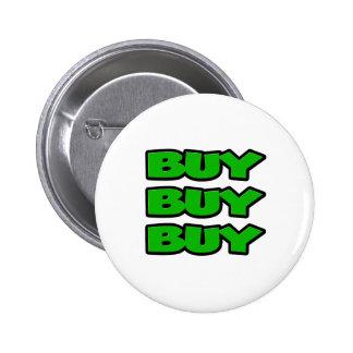 Buy Buy Buy Pins
