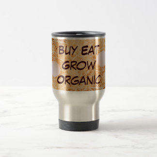 Buy Eat Grow Organic travel mug