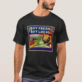 Buy Fresh, Buy Local T-Shirt