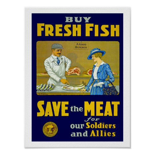 Buy Fresh Fish ~ Save the Meat Poster