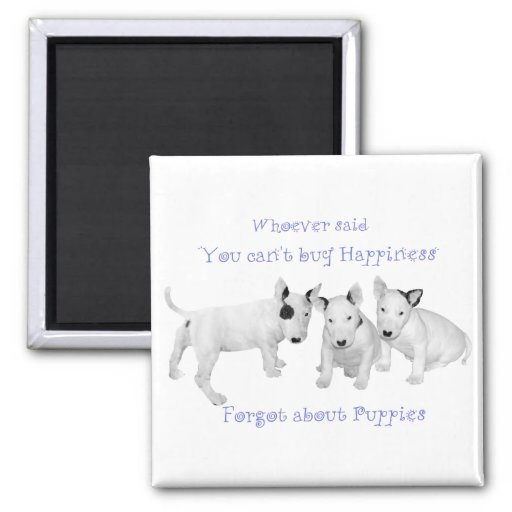 Buy Happiness?  Don't Forget Puppies! Magnets
