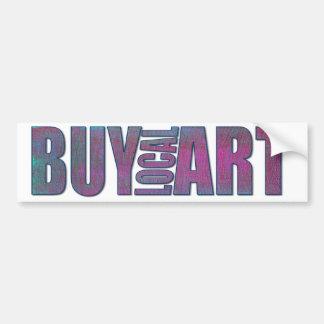 BUY LOCAL ART bumpersticker Bumper Sticker