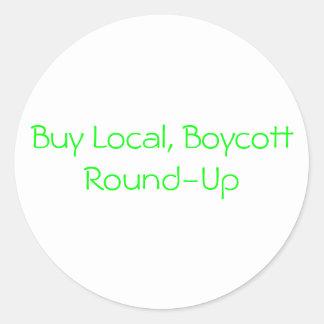 Buy Local, Boycott Round-Up Classic Round Sticker