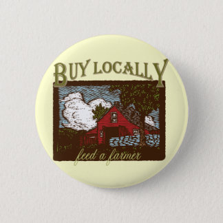 Buy Local, Feed a Farmer Button