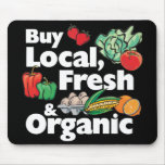 Buy Local, Fresh & Organic Mouse Pad