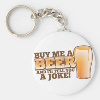 BUY me a beer and I'll tell you a joke! Keychain