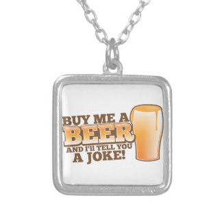 BUY me a beer and I'll tell you a joke! Silver Plated Necklace