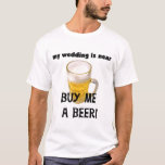 Buy Me a Beer Bachelor Party Tshirts and Gifts