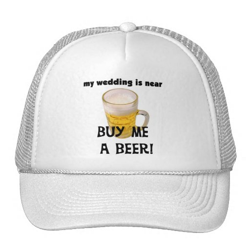 Buy Me a Beer Bachelor Party Tshirts and Gifts Trucker Hats