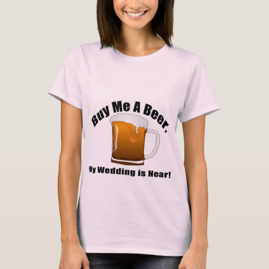 Buy me a Beer Bride Tshirt