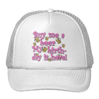 Buy Me a Beer My Birlthday is Here Pink Text Trucker Hat