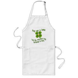 Buy Me a Beer My Birlthday is Here St Pat's B'day Long Apron