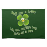 Buy Me a Beer My Birlthday is Here St Pat's B'day Place Mats