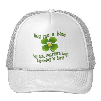 Buy Me a Beer My Birlthday is Here St Pat's B'day Trucker Hat