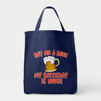 Buy Me a Beer My Birthday is Here! Canvas Bags