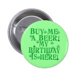 Buy Me a Beer My Birthday is Here Pinback Button