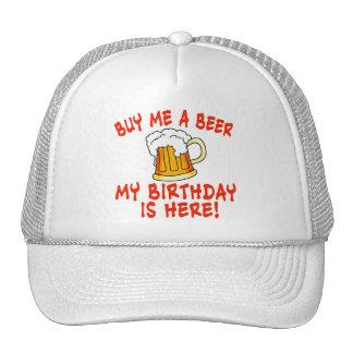 Buy Me a Beer My Birthday is Here! Trucker Hat