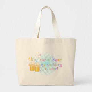 Buy me a Beer my Wedding is Near! Large Tote Bag