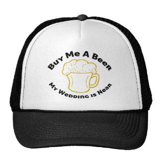 Buy Me A Beer My Wedding is Near Trucker Hat