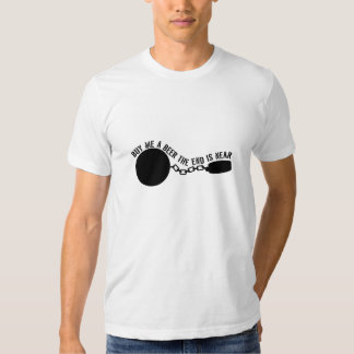 Buy Me A Beer, The End Is Near T-shirt