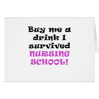 Buy me a Drink I survived Nursing School Card