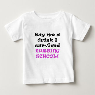 Buy me a Drink I survived Nursing School Tshirt
