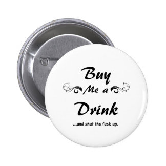 Buy me a Drink... Pinback Button