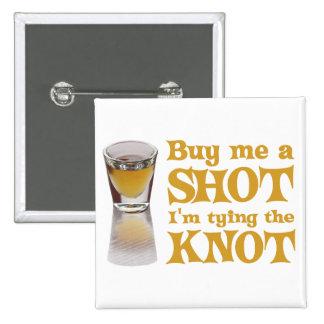 buy me a shot gold pinback button