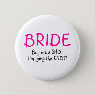 Buy Me A  Shot Im Tying The Knot Button