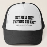 """Buy me a shot i&#39;m tying the knot hat for groom<br><div class=""""desc"""">Buy me a shot i&#39;m tying the knot hat for groom to be. Funny slogan for bachelorette or bachelor party. Wedding humor for groom and groomsmen. Vintage western style typography design. Include wedding date.</div>"""