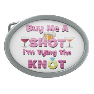 buy me a shot i'm tying the knot sayings quotes belt buckle
