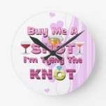 buy me a shot i'm tying the knot sayings quotes round wallclock