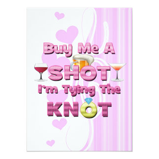 """buy me a shot i'm tying the knot sayings quotes 5.5"""" x 7.5"""" invitation card"""
