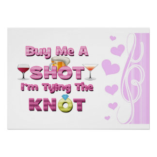 buy me a shot i'm tying the knot sayings quotes posters