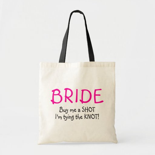 Buy Me A  Shot Im Tying The Knot Tote Bag