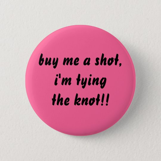 buy me a shot pinback button