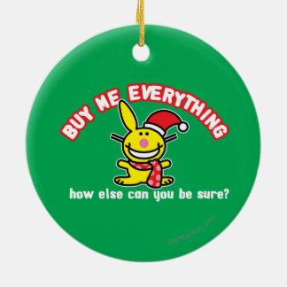 Buy Me Everything Ceramic Ornament