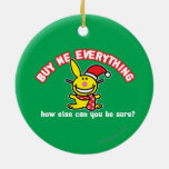 Buy Me Everything Double-Sided Ceramic Round Christmas Ornament