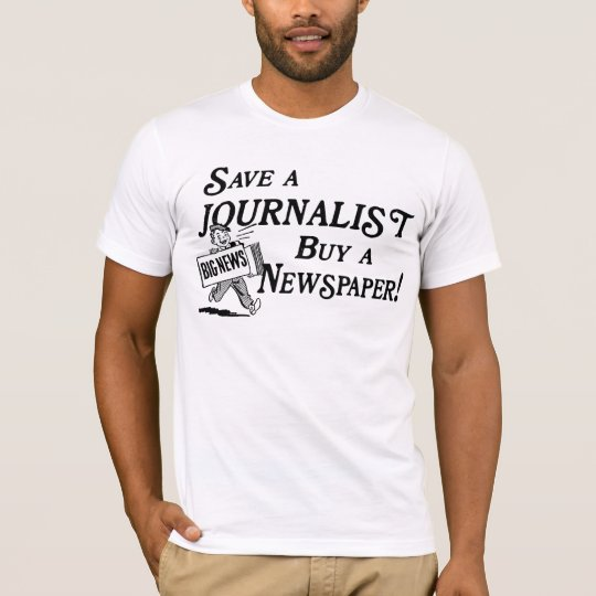 Buy Newspaper Save Journalist T-Shirt