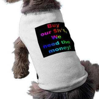 Buy our $h*t pet tee
