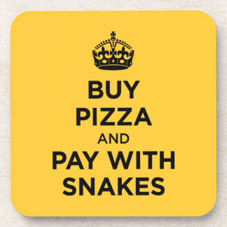 Buy Pizza and Pay with Snakes - Keep Calm Parody Coasters