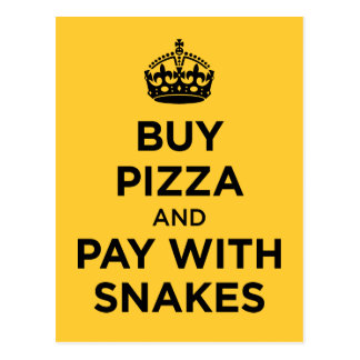 Buy Pizza and Pay with Snakes - Keep Calm Parody Postcard