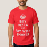 Buy Pizza and Pay with Snakes - Keep Calm Parody T-shirts