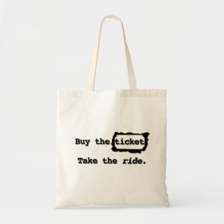 Buy the ticket. Take the ride. Tote Budget Tote Bag