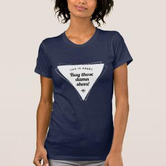 Buy Those Shoes! Inspirational T-Shirt