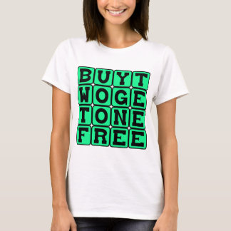 Buy Two Get One Free, Pregnant With Triplets T-Shirt