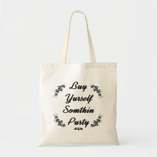 Buy yurself somthin purty, redneck shopping lovers tote bag